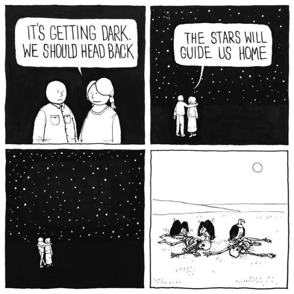 Cartoon - IT'S GETTING DARK WE SHOULD HEAD BACK THE STARS WILL GUIDE US HOME