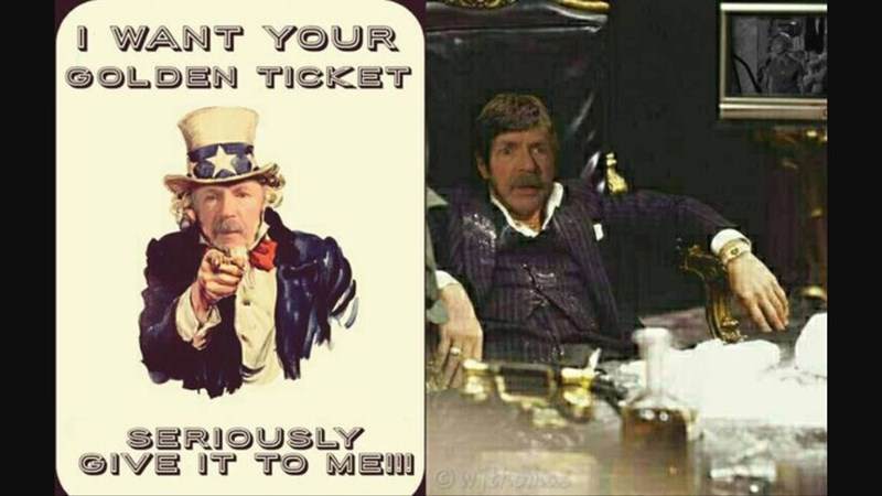 meme - Photo caption - 0 WANT YOUR OLDEN TICKET SERIOUSLY GIVE IT TO ME