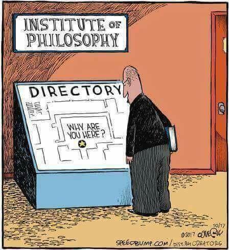 philosophy meme - Cartoon - INSTITUTE o PAILOSOPHY DIRECTORY WHY ARE YOU HERE? 10/17 SPEECBUMP.COM/DISTnCREATORc
