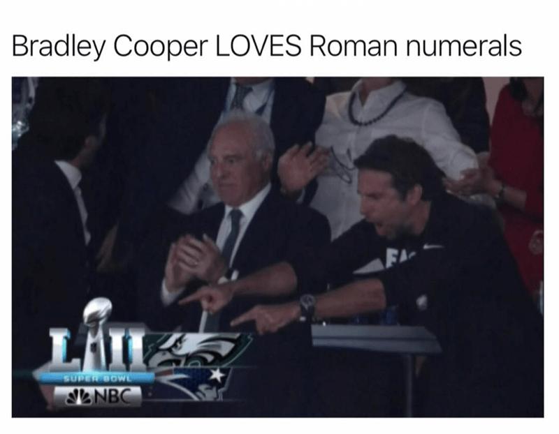 Photo caption - Bradley Cooper LOVES Roman numerals FA L'AI SUPER BOWe &NBC