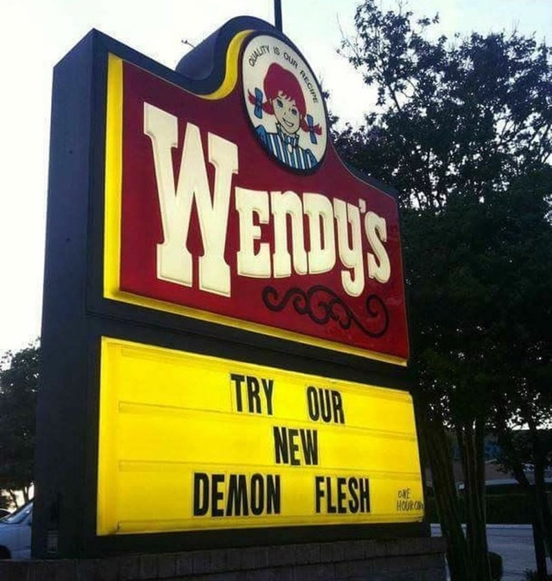 Funny meme about Wendy's serving Demon Flesh.