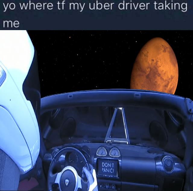space tesla - Vehicle - yo where tf my uber driver taking me DON'T PANICI