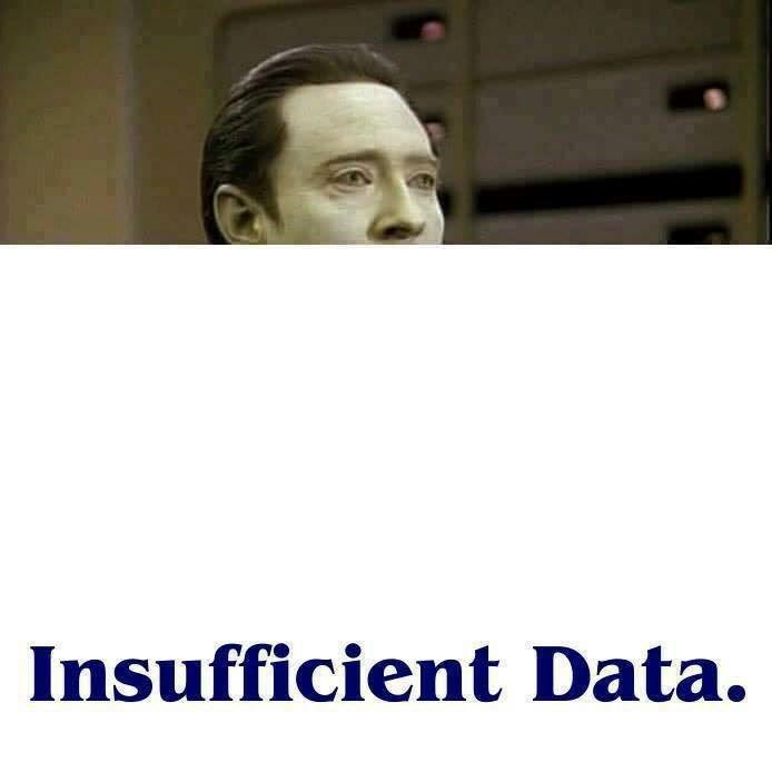 Funny Star Trek meme about insufficient data.