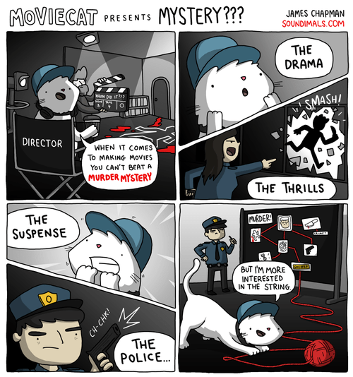 Comics - MOVIECAT PRESENTS MYSTERY?? JAMES CHAPMAN SOUNDIMALS.COM THE DRAMA De IT SMASH DIRECTOR WHEN IT COMES To MAKING MOVIES You CAN'T BEAT A MURDER MYSTERY THE THRILLS THE SUSPENSE MURDER BUT IM MORE INTERESTED IN THE STRING THE POLICE...