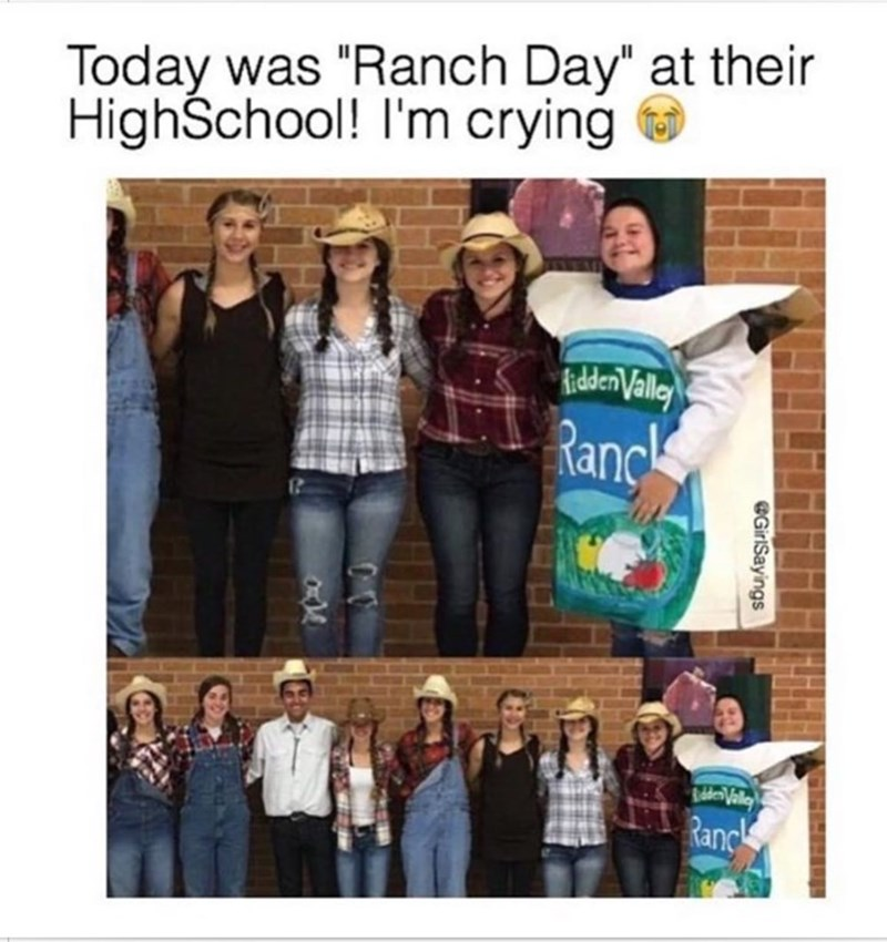 """memes - People - Today was """"Ranch Day"""" at their HighSchool! I'm crying Kiden Valley Ranc Ranc @GirlSayings"""