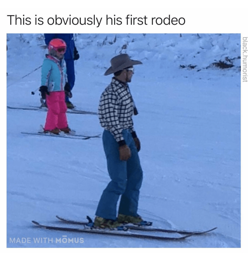 Skier - This is obviously his first rodeo MADE WITH MOMUS black.humorist