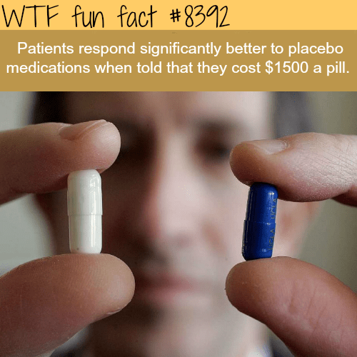 Finger - WTF fun fact # 8392 Patients respond significantly better to placebo medications when told that they cost $1500 a pill.