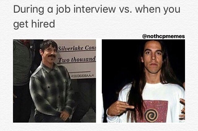 Text - During a job interview vs. when you get hired @nothcpmemes Silverlake Cons Two thousand 11106664441