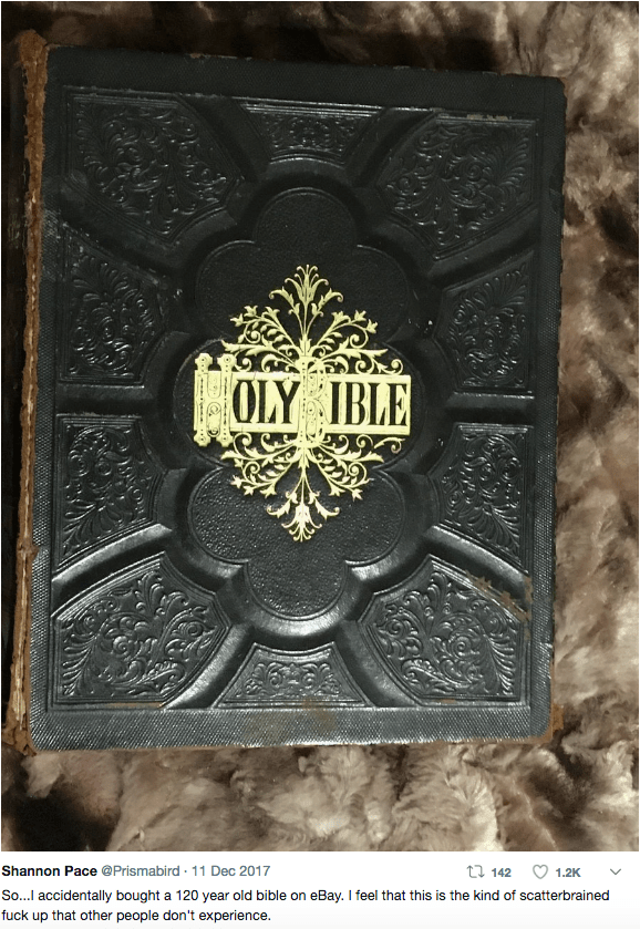 Metal - OLY IBLE t142 Shannon Pace @Prismabird 11 Dec 2017 1.2K So...I accidentally bought a 120 year old bible on eBay. I feel that this is the kind of scatterbrained fuck up that other people don't experience.