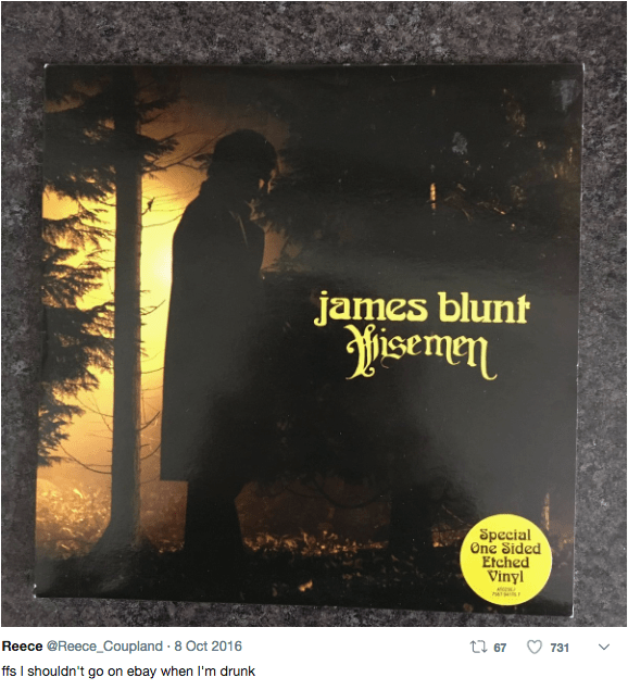 Text - james blunt isemen Special One Sided Etched Vinyl t 67 Reece @Reece_Coupland 8 Oct 2016 731 ffs I shouldn't go on ebay when I'm drunk