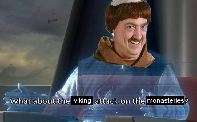 Facial expression - What about the viking attack on the monasteries?