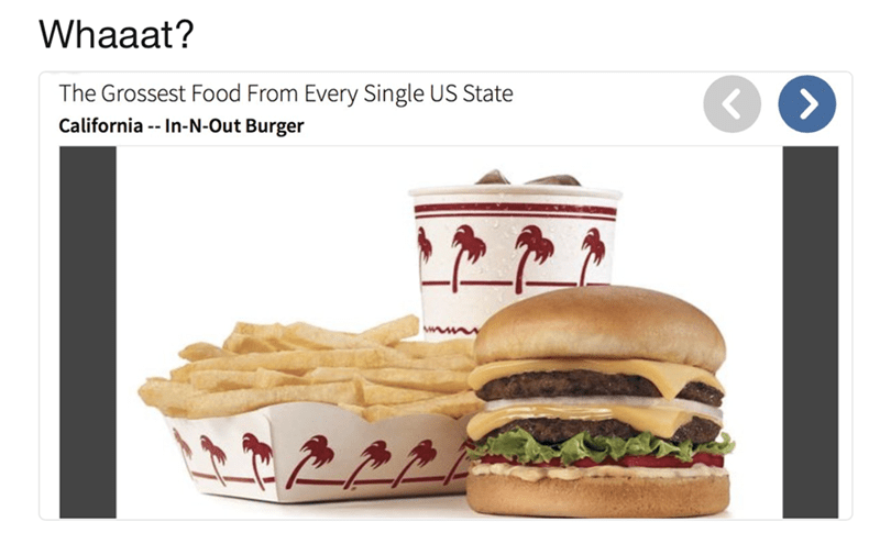Fast food - Whaaat? The Grossest Food From Every Single US State K California -- In-N-Out Burger र