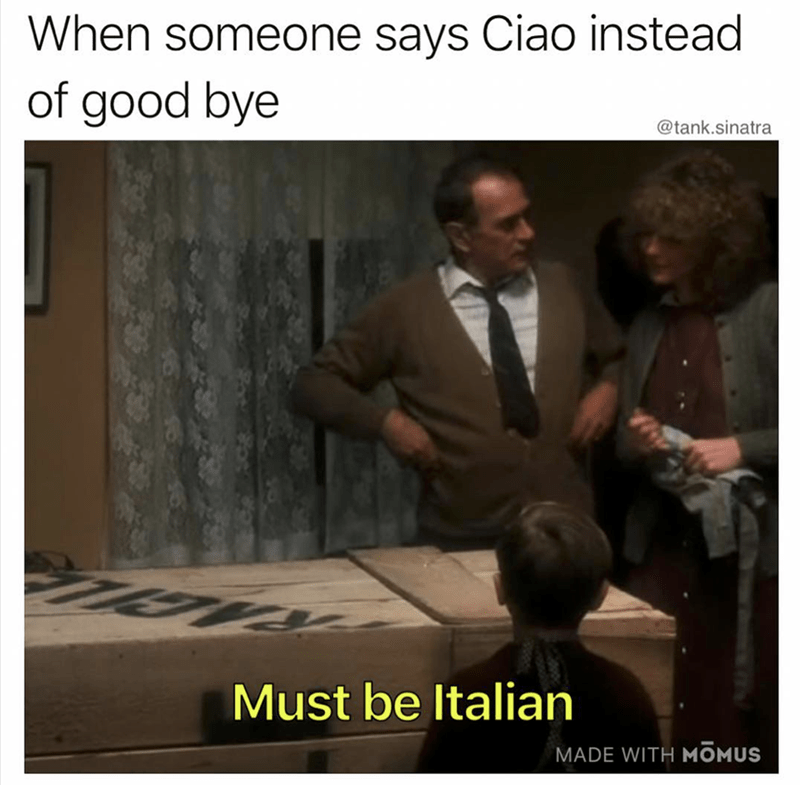 Photo caption - When someone says Ciao instead of good bye @tank.sinatra Must be Italian MADE WITH MOMUS