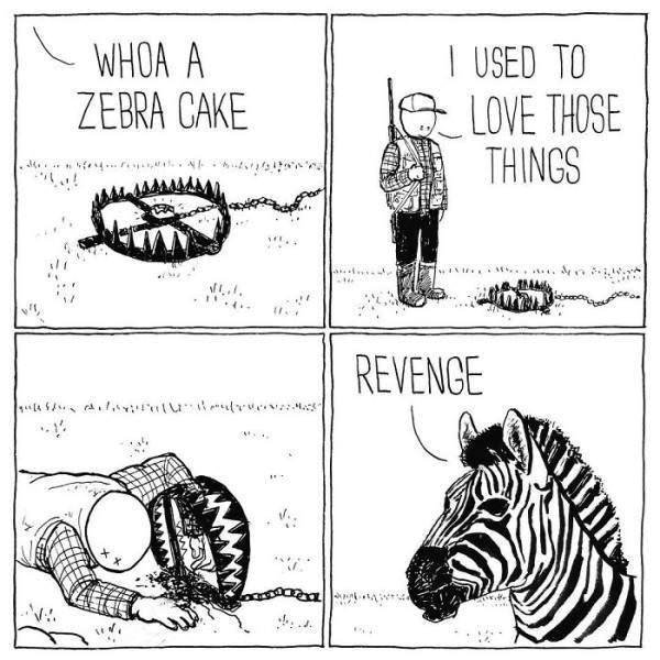 Text - WHOA A ZEBRA CAKE USED TO LOVE THOSE THINGS .. REVENGE
