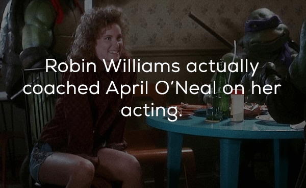 Photo caption - Robin Williams actually coached April O'Neal on her acting.