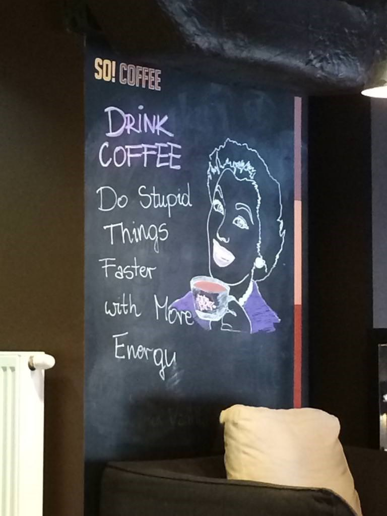 Blackboard - SO! COFFEE DRINK COFFEE Do Stupel Things Faster with More Enray