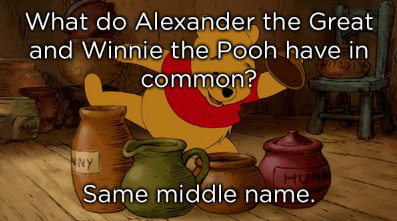 Cartoon - What do Alexander the Great and Winnie the Pooh have in common? Same middle name