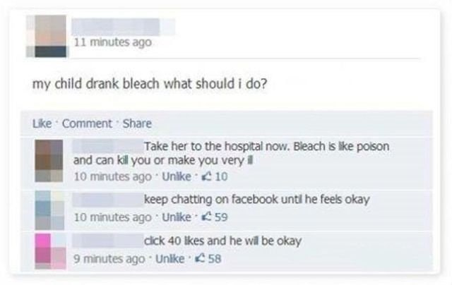 status on facebook ago my child drank bleach what should i do? Take her to the hospital now. Bleach is lke poison and can kill you or make you very ill click 40 lkes and he wl be okay