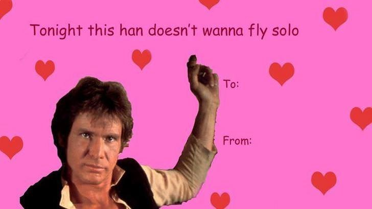 Valentine's day - Tonight this han doesn't wanna fly solo To: From: