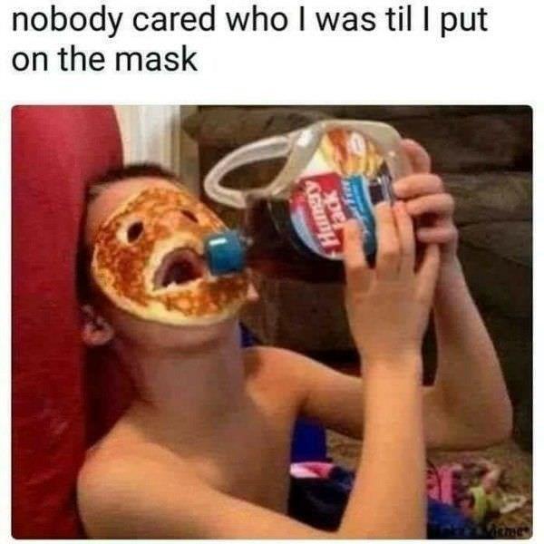 Junk food - nobody cared who I was til I put on the mask me Hunery ack