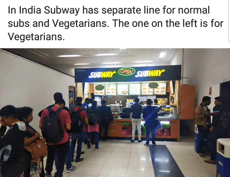 Community - In India Subway has separate line for normal subs and Vegetarians. The one on the left is for Vegetarians SUBWAY E SUBWAY