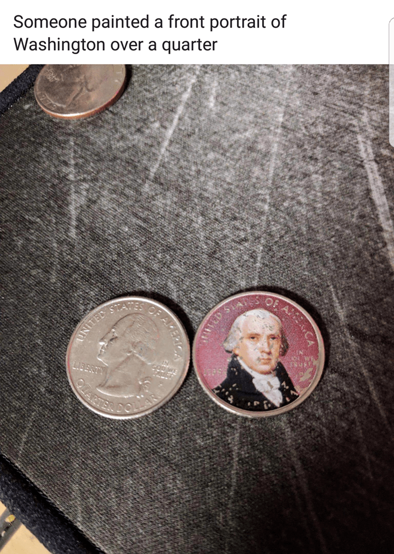 Coin - Someone painted a front portrait of Washington over a quarter OF STATES LASERTY UNITED ED