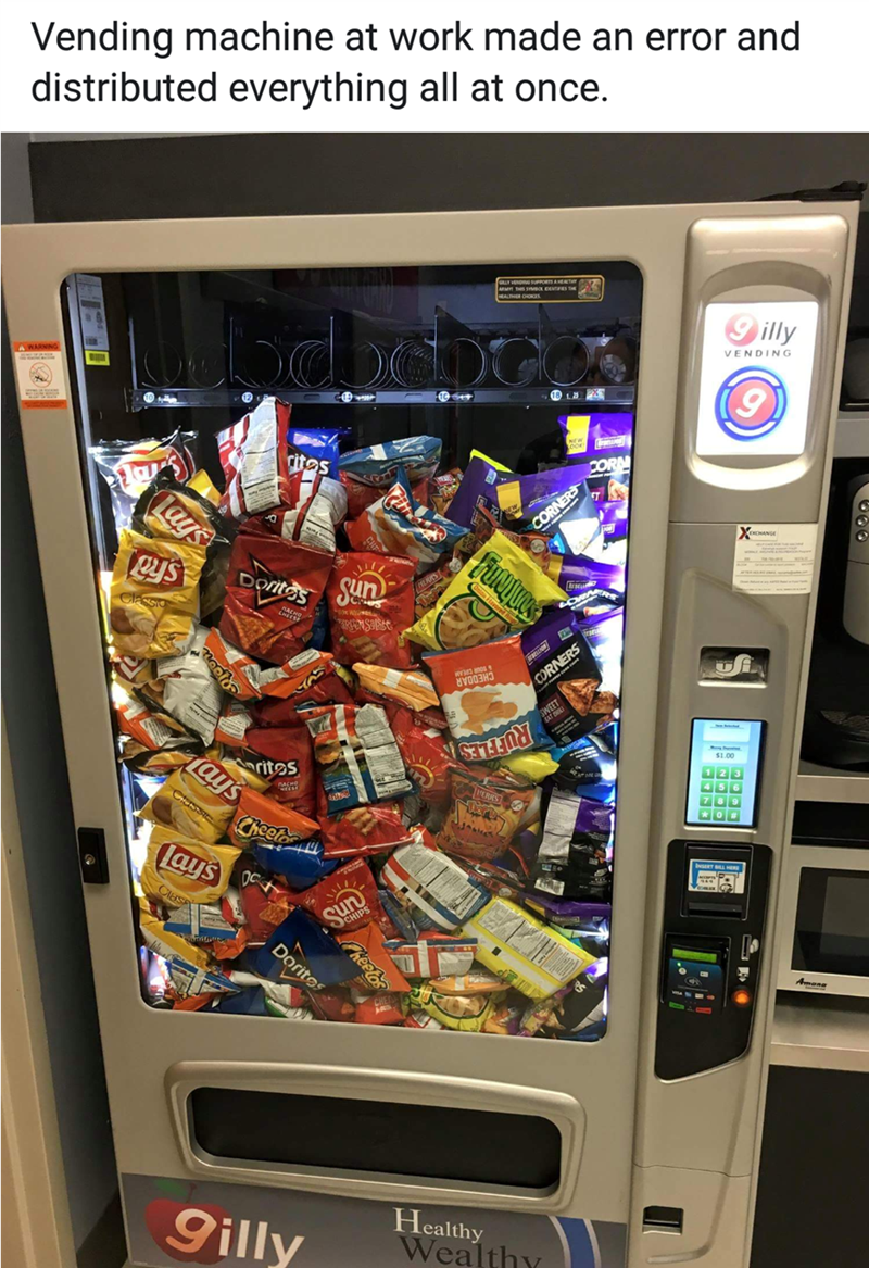 Electronic device - Vending machine at work made an error and distributed everything all at once. 9 illy WARNING VENDING (9 18 13 rites CORN lays CORNERS CHANGE psSun HEKIS Classio CORNERS CHEDDAR WEET RUFFLES ritos ays 1 2 3 PERRS 4 5 6 7 8 9 Cheeto (ays tesies Clasp Sun CHIPS ர Amana 9illy Healthy Wealthy ఇ heetos Dorites