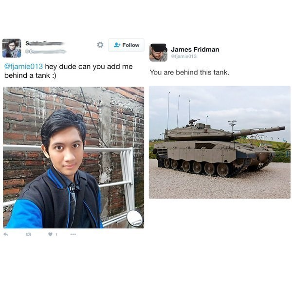 Tank - Follow James Fridman @fjamie013 @fjamie013 hey dude can you add me behind a tank : You are behind this tank.