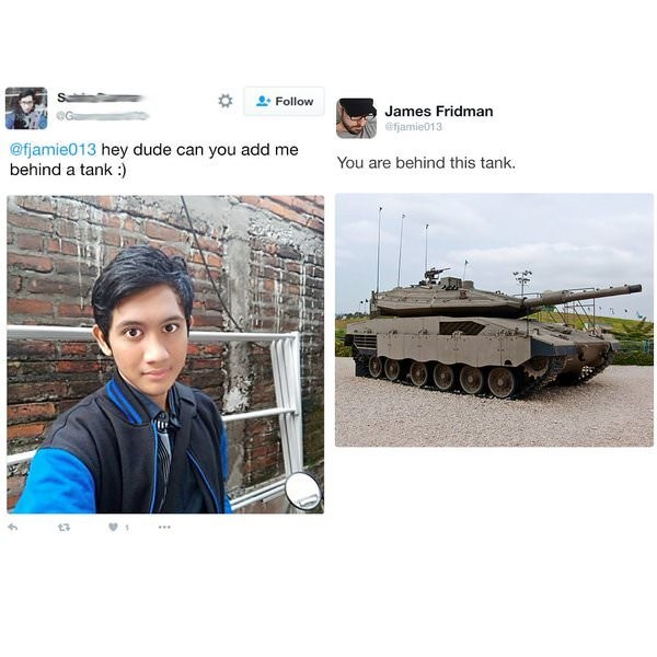 meme - Tank - Follow James Fridman @Ga @fjamie013 @fjamie013 hey dude can you add me behind a tank:) You are behind this tank.