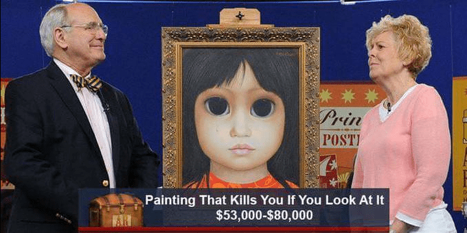 funny caption - Head - Prin POSTI Painting That Kills You If You Look At It $53,000-$80,000