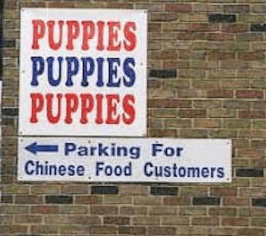 Text - PUPPIES PUPPIES PUPPIES Parking For Chinese Food Customers