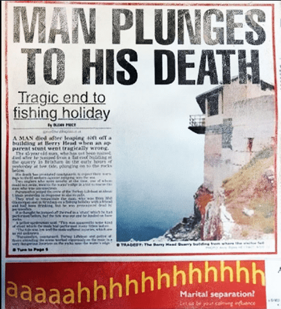 Poster - MAN PLUNGES TO HIS DEATH Tragic end to fishing holiday sICE A MAN died after leaping 4n of a building at Berry Head when an ap pareat stunt wrnt tragically wrong. 4dt le d at cot qry in tohan in tte ertr hours of y ti, pn the rks e snd t TRADEOT The ByMad a Tuee te Pege aaaahhhhhhhhhhhh Marital separation! Le at be poat cag utnce