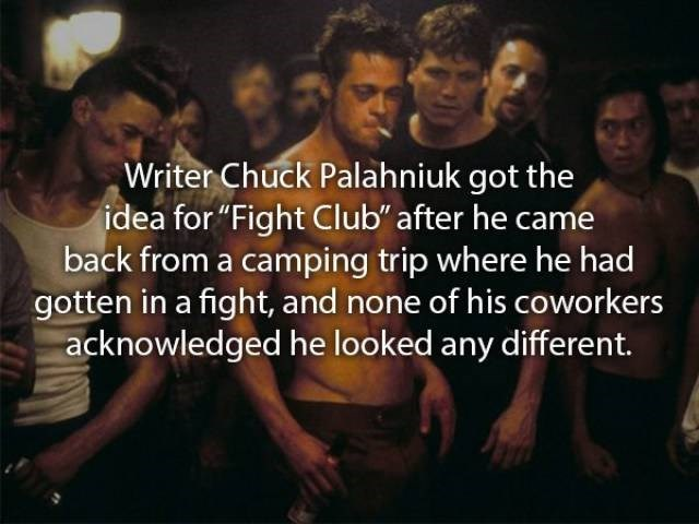 """movie fact - People - Writer Chuck Palahniuk got the idea for """"Fight Club"""" after he came back from a camping trip where he had gotten in a fight, and none of his coworkers acknowledged he looked any different."""