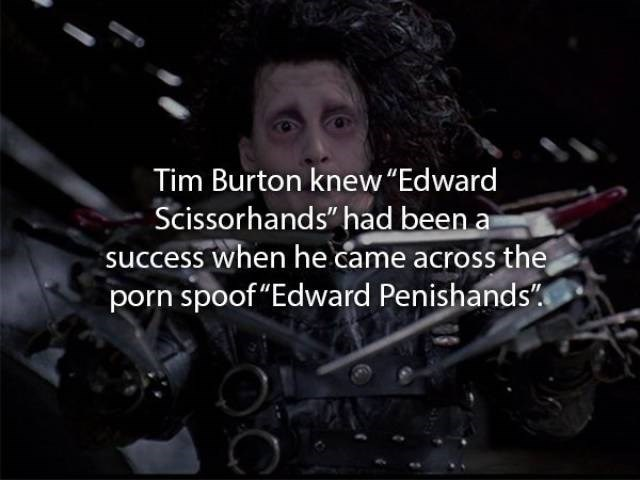 """movie fact - Font - Tim Burton knew """"Edward Scissorhands"""" had been a success when he came across the porn spoof""""Edward Penishands"""