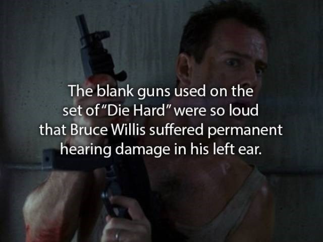 """movie fact - Gun - The blank guns used on the set of """"Die Hard"""" were so loud that Bruce Willis suffered permanent hearing damage in his left ear."""