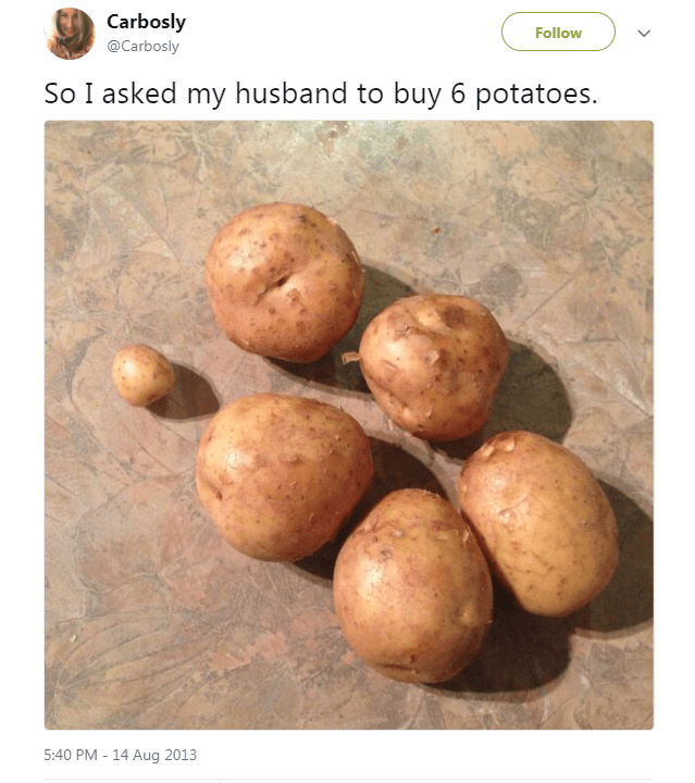 Potato - Carbosly Follow @Carbosly So I asked my husband to buy 6 potatoes. 5:40 PM -14 Aug 2013