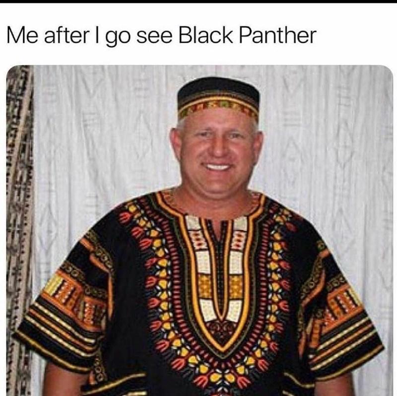 Me after I go see Black Panther