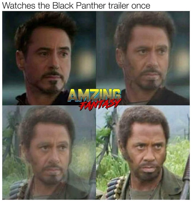 Face - Watches the Black Panther trailer once AMZING