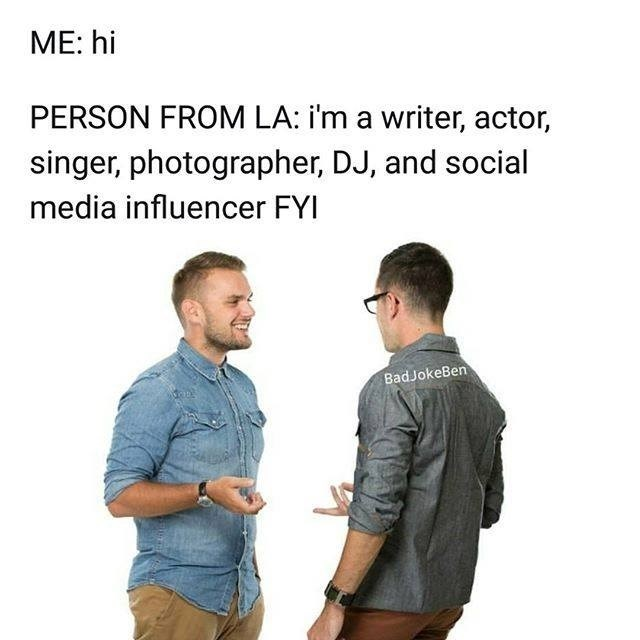 Funny dank meme about people from LA