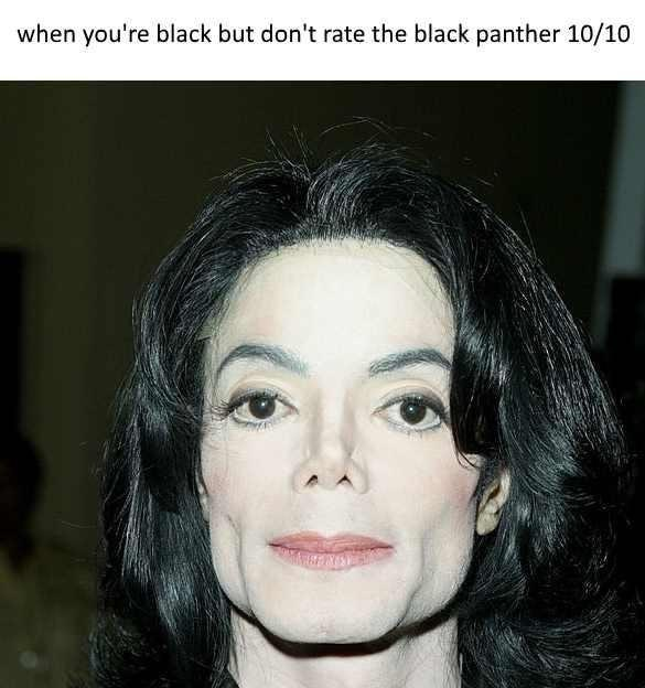 dank meme - Face - when you're black but don't rate the black panther 10/10