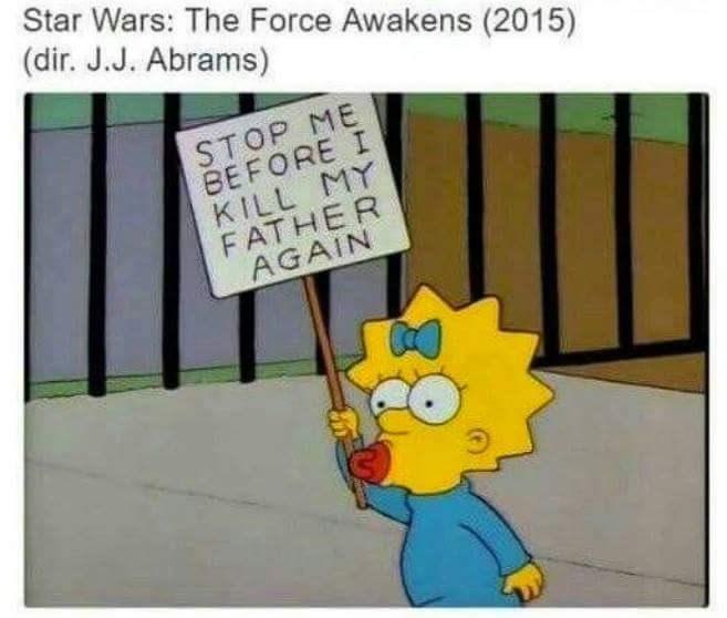 Cartoon - Star Wars: The Force Awakens (2015) (dir. J.J. Abrams) STOP ME BEFORE I KILL MY FATHER AGAIN