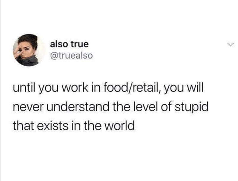 retail meme about the stupid that exists in this world