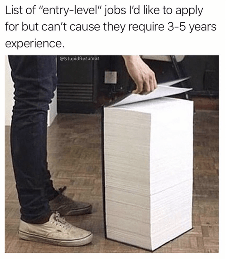 thick book about list of entry level jobs you'd like to apply for but can't because they require 3 to 5 years experience