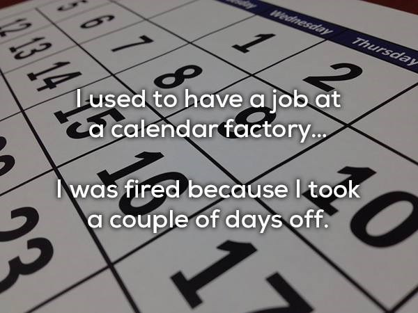 Font - Wednesday Thursday Lused to have a job at ca calendarfactory... was fired because ltook a couple of days off. 13 14