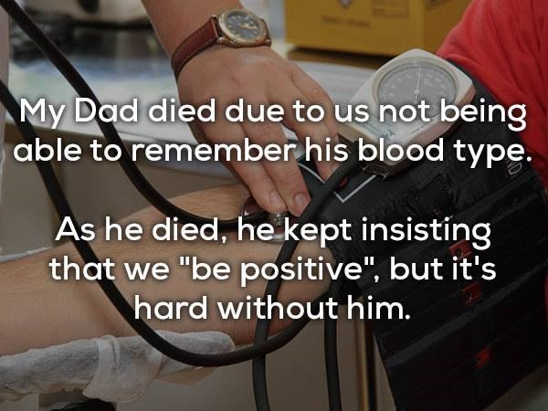 """Footwear - My Dad died due to us not being able to remember his blood type. As he died, hekept insisting that we """"be positive"""", but it's hard without him."""