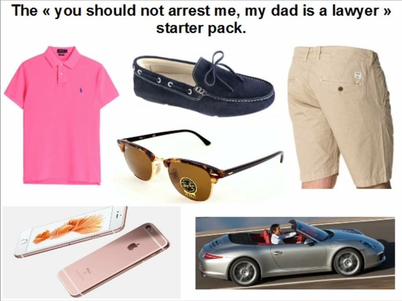 starter pack of you should not arrest me my dad is a lawyer
