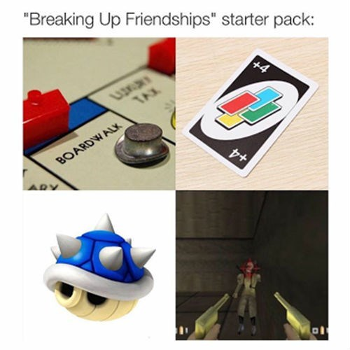 starter pack of breaking up friendships