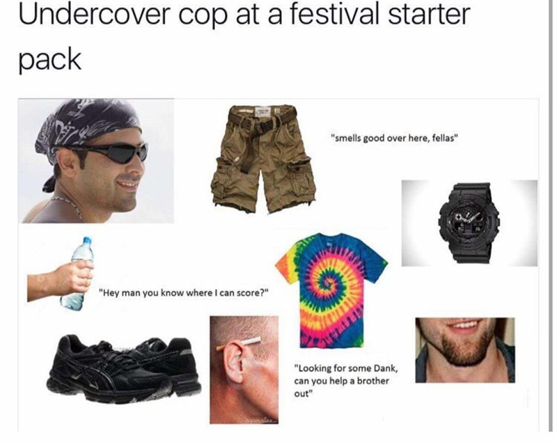 starter pack of undercover cop at festival