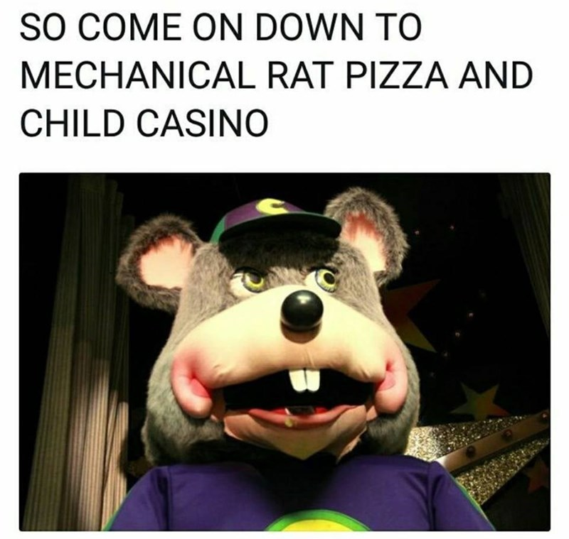Funny meme about chuck e cheese.