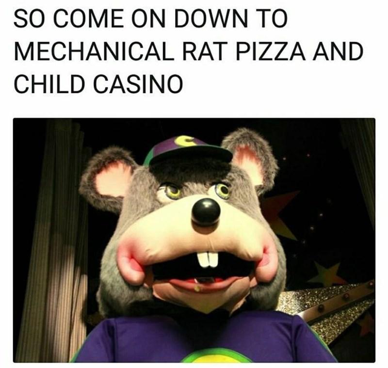 Funny meme about chuck e cheese.